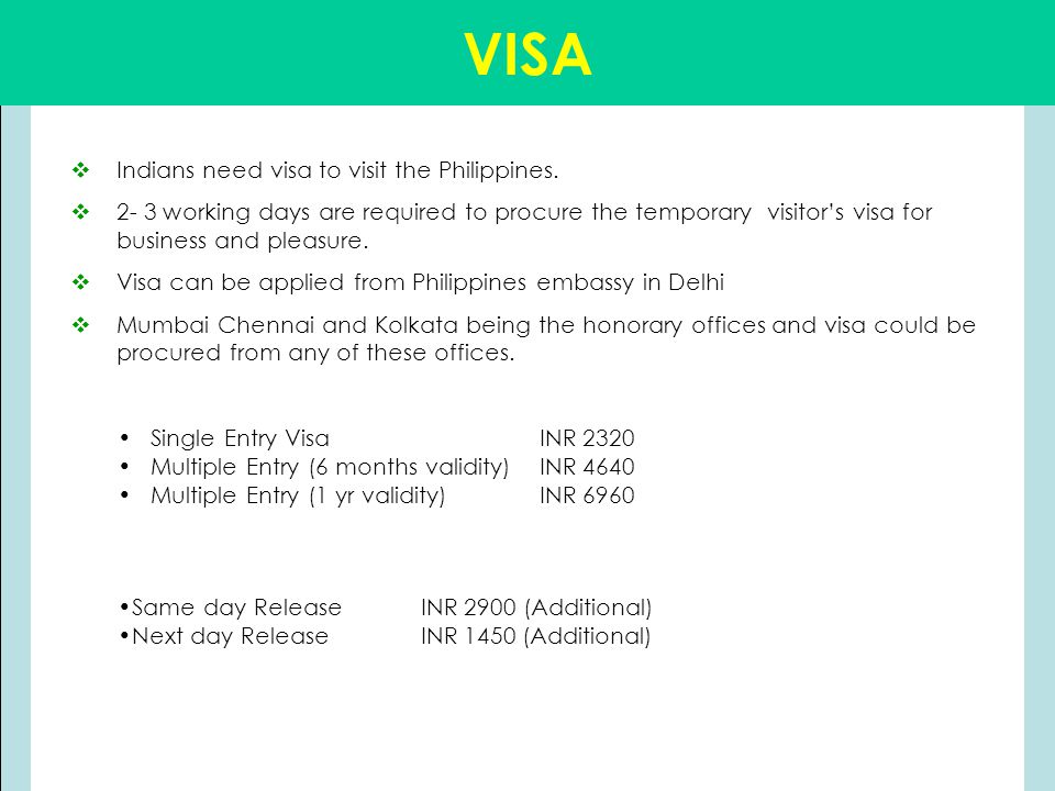 VISA  Indians need visa to visit the Philippines.