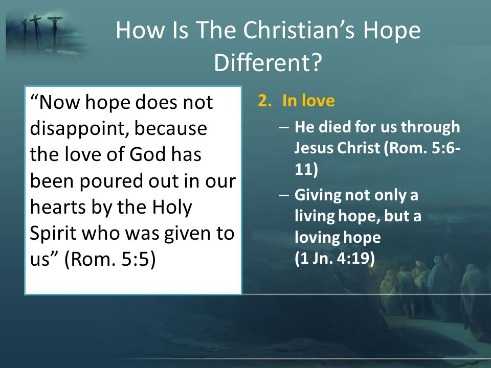 Today: Practical Help For Hope What are some practical helps for hope.