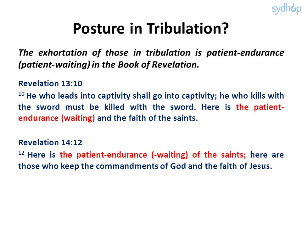 Posture in Tribulation.
