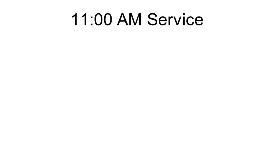 11:00 AM Service