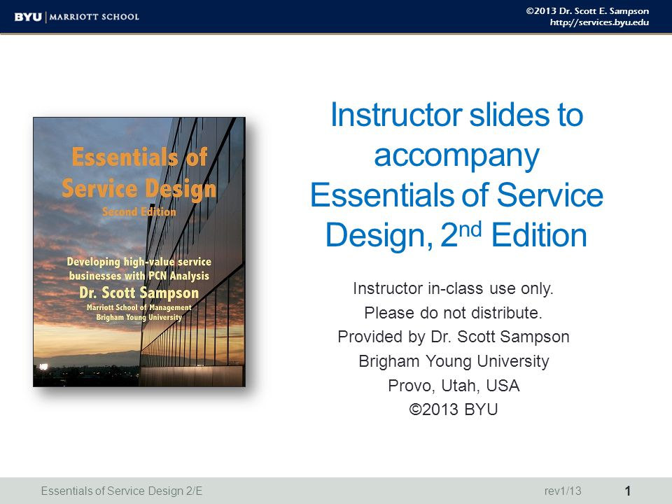 ©2013 Dr.Scott E. Sampson http://services.byu.edu Chapter 1: Services Designed to Disappoint.