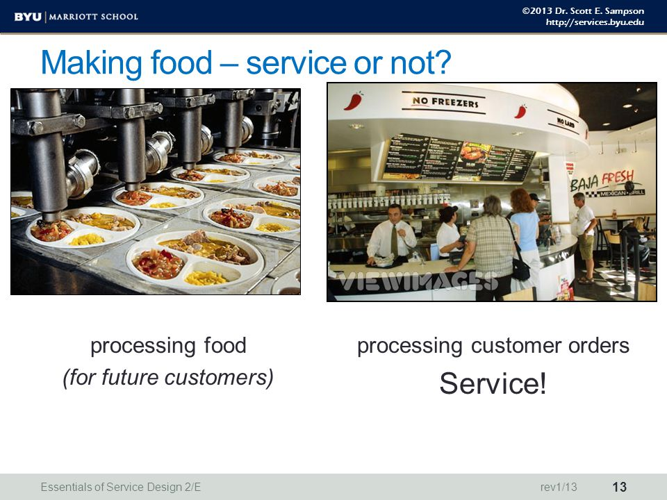 ©2013 Dr. Scott E. Sampson http://services.byu.edu Making food – service or not.