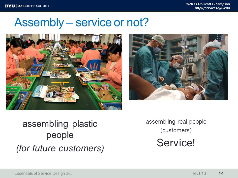 ©2013 Dr. Scott E. Sampson http://services.byu.edu Assembly – service or not.