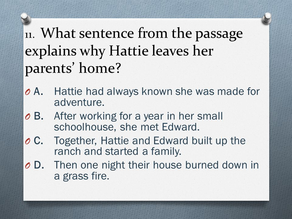 11.What sentence from the passage explains why Hattie leaves her parents' home.