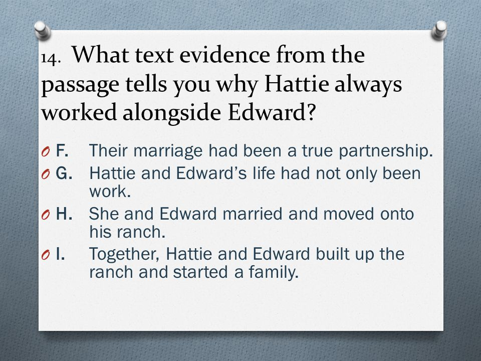 14.What text evidence from the passage tells you why Hattie always worked alongside Edward.