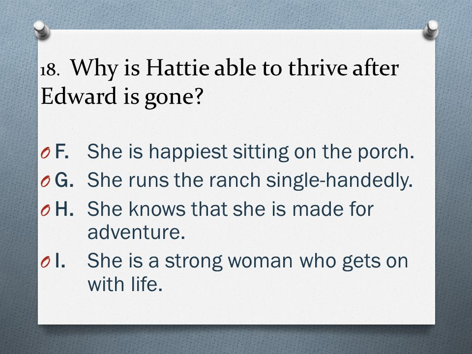 18.Why is Hattie able to thrive after Edward is gone.