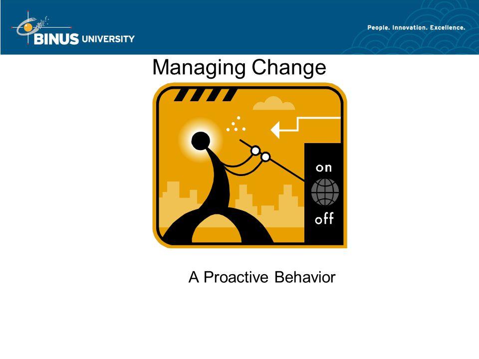 Managing Change A Proactive Behavior