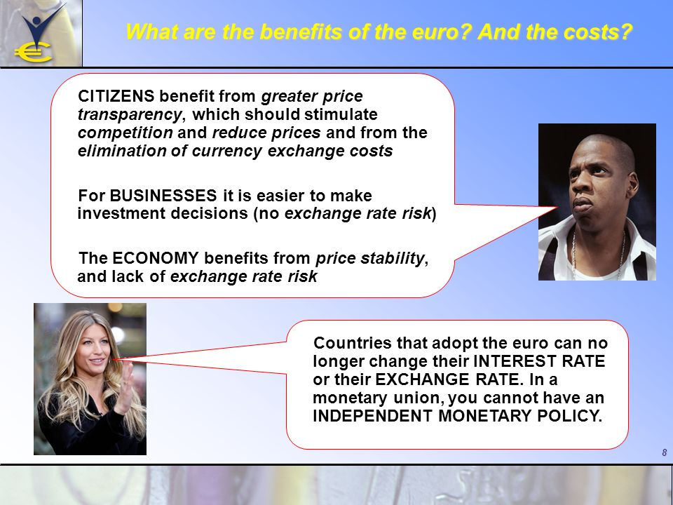 8 What are the benefits of the euro. And the costs.