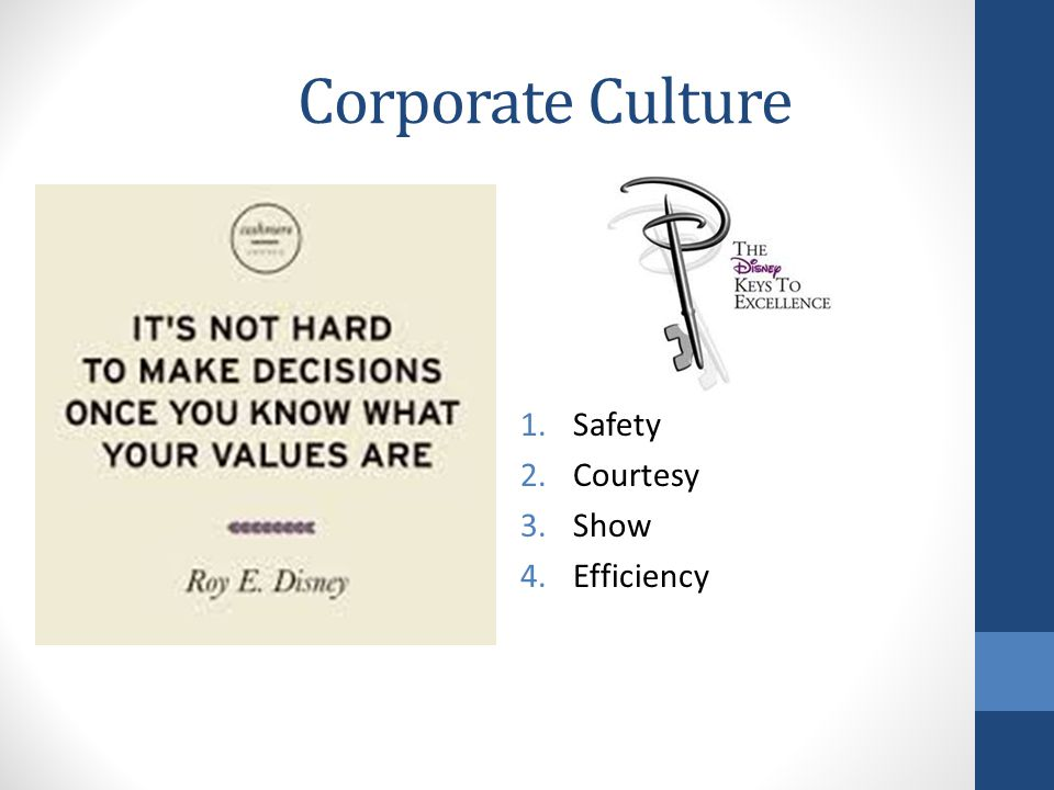 Corporate Culture 1.Safety 2.Courtesy 3.Show 4.Efficiency