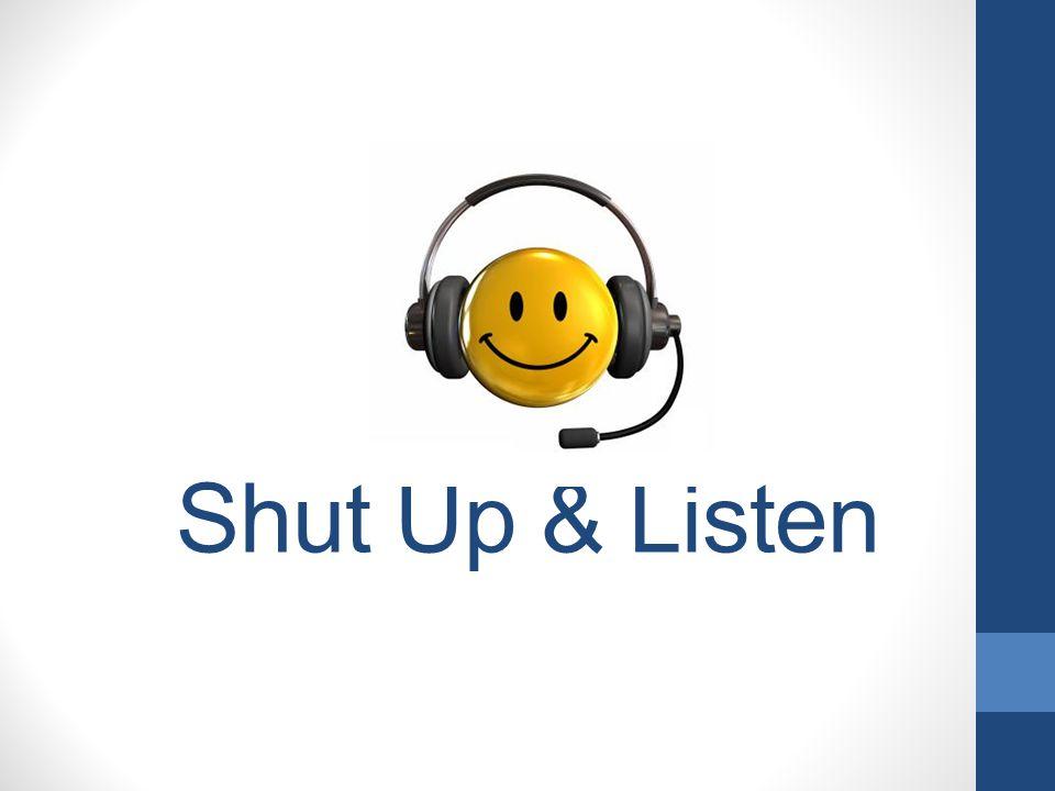 Shut Up & Listen