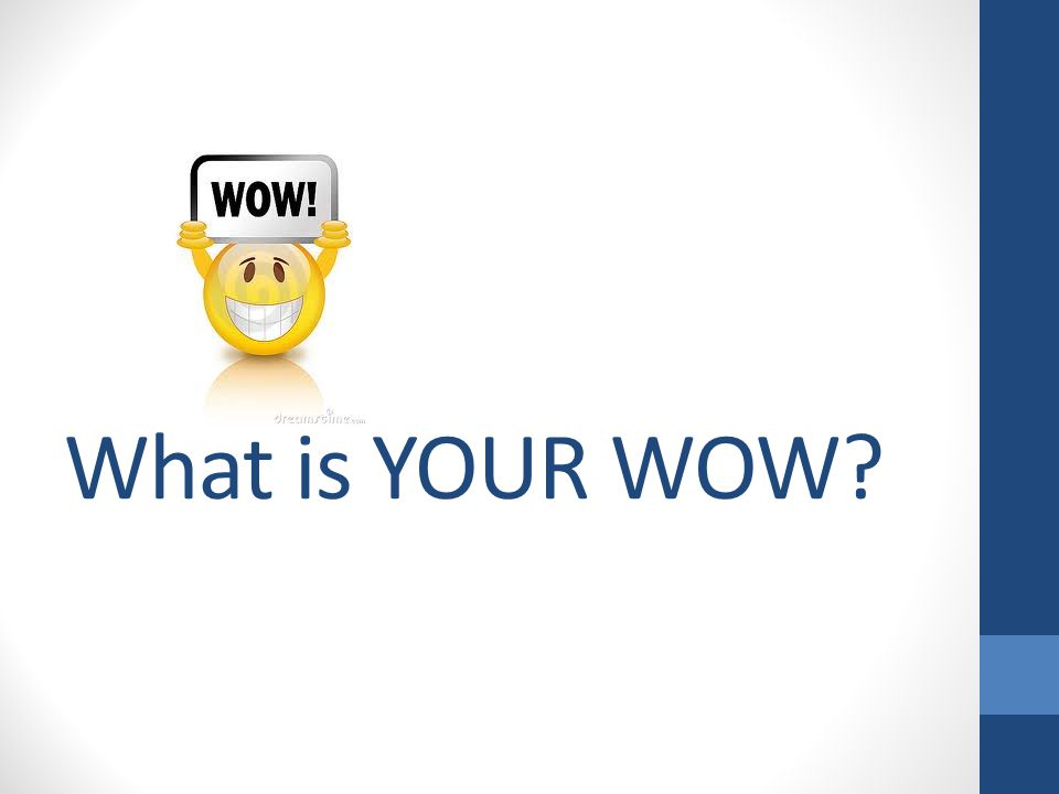 What is YOUR WOW
