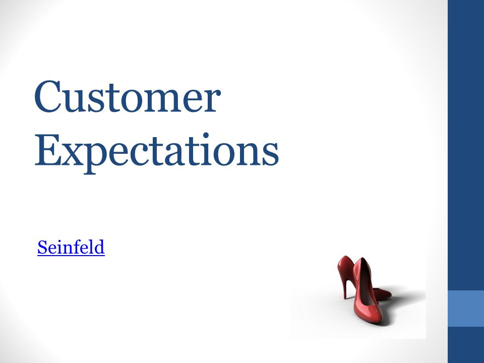 Customer Expectations Seinfeld