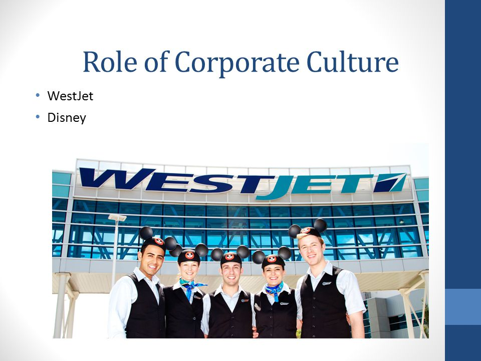 Role of Corporate Culture WestJet Disney
