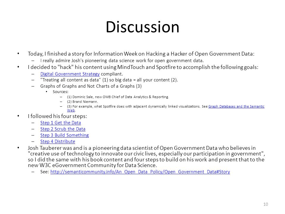 Discussion Today, I finished a story for Information Week on Hacking a Hacker of Open Government Data: – I really admire Josh s pioneering data science work for open government data.