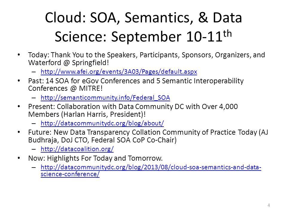 Cloud: SOA, Semantics, & Data Science: September 10-11 th Today: Thank You to the Speakers, Participants, Sponsors, Organizers, and Waterford @ Springfield.