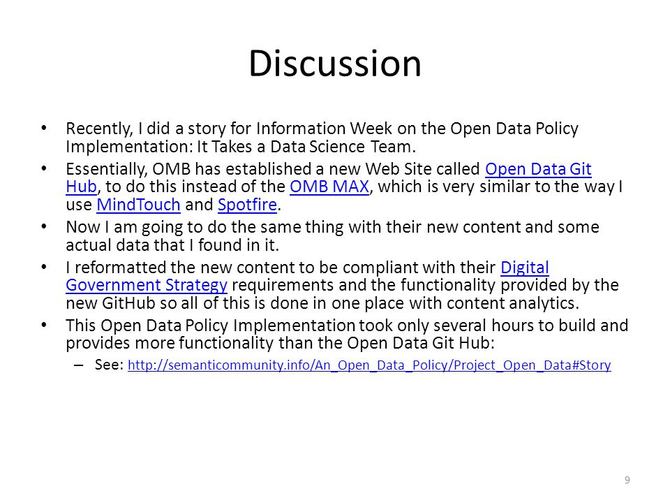 Discussion Recently, I did a story for Information Week on the Open Data Policy Implementation: It Takes a Data Science Team. Essentially, OMB has est