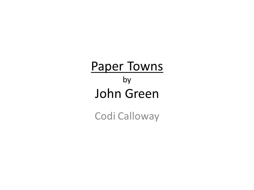 Paper Towns by John Green Codi Calloway