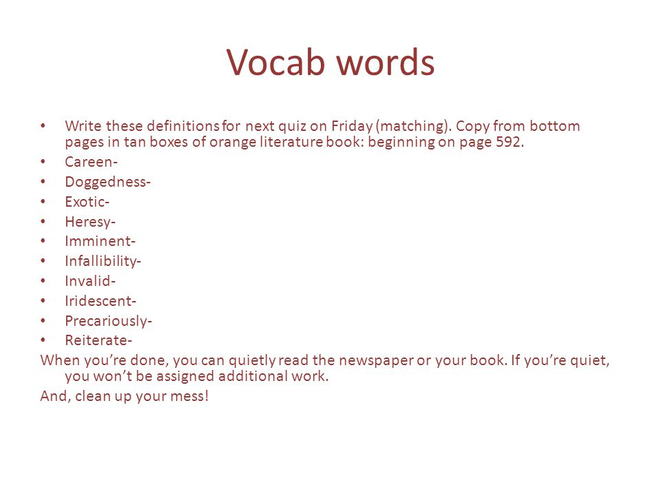 Vocabulary definitions, Scarlet Ibis page 592- copy word for word Write these definitions and pronunciation for next quiz on Friday (matching).