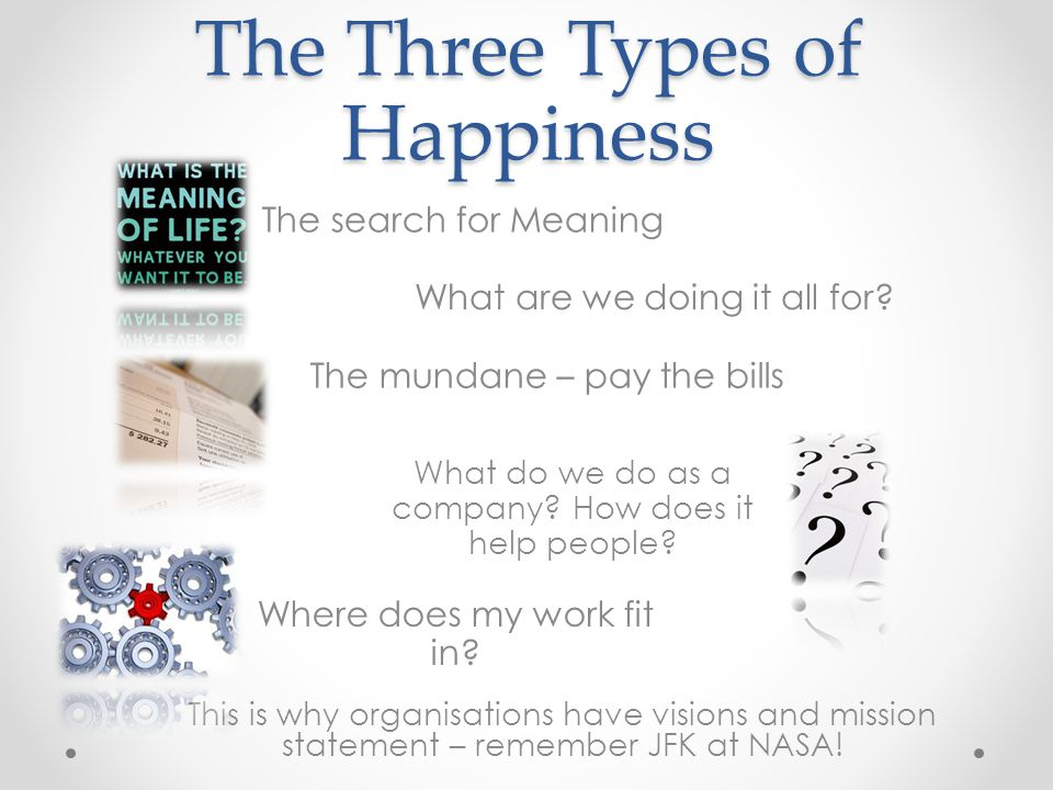 The Three Types of Happiness What are we doing it all for.