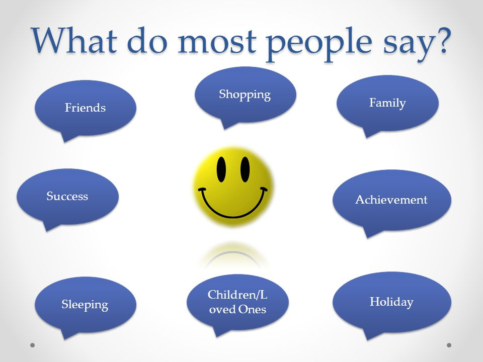 What do most people say.