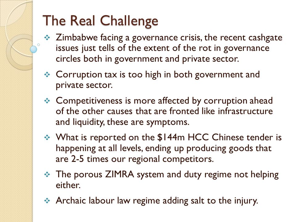 The Real Challenge  Zimbabwe facing a governance crisis, the recent cashgate issues just tells of the extent of the rot in governance circles both in