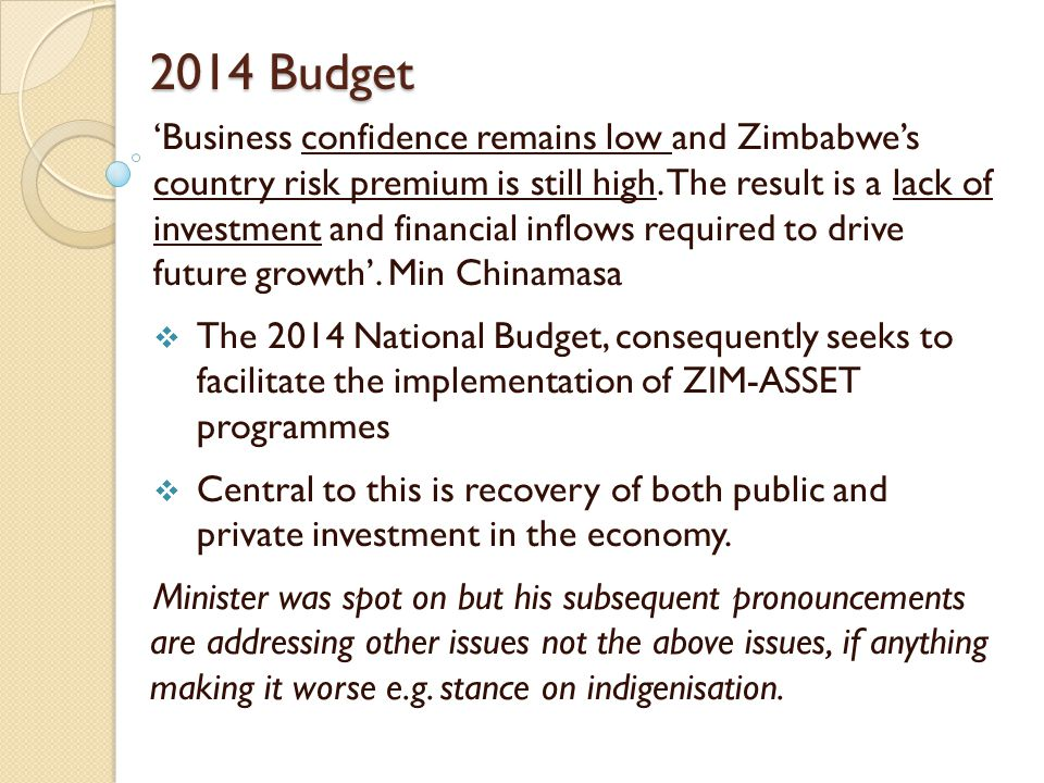 2014 Budget 'Business confidence remains low and Zimbabwe's country risk premium is still high.