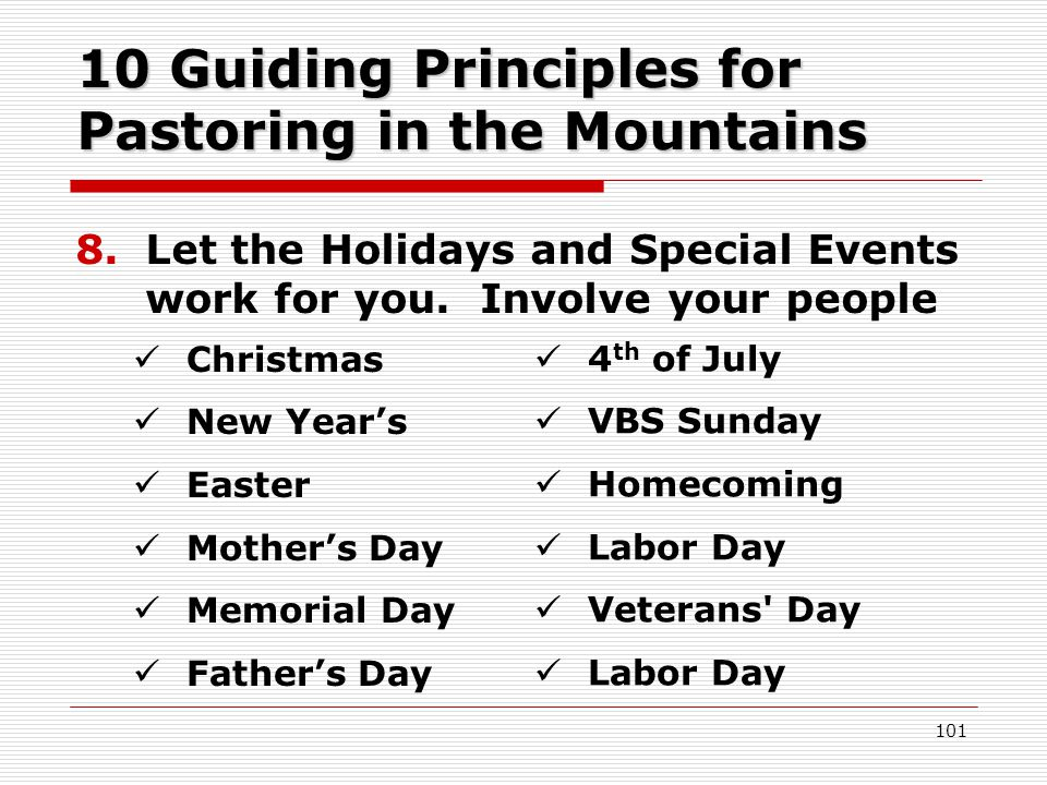 10 Guiding Principles for Pastoring in the Mountains 8.Let the Holidays and Special Events work for you.