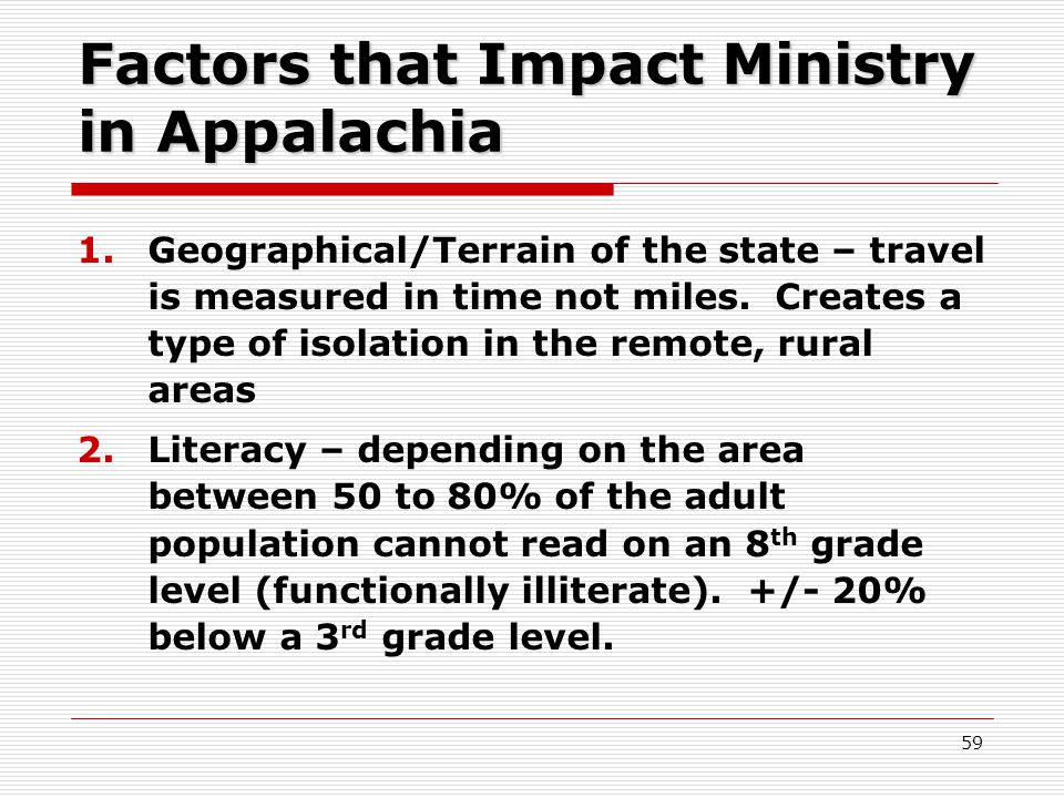 Factors that Impact Ministry in Appalachia 1.Geographical/Terrain of the state – travel is measured in time not miles.