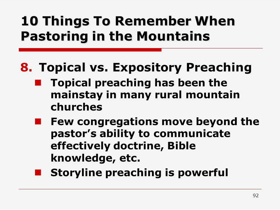 10 Things To Remember When Pastoring in the Mountains 8.Topical vs.