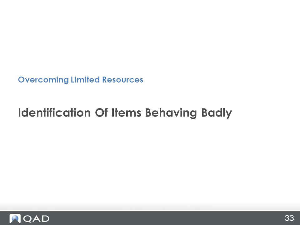 33 Identification Of Items Behaving Badly Overcoming Limited Resources