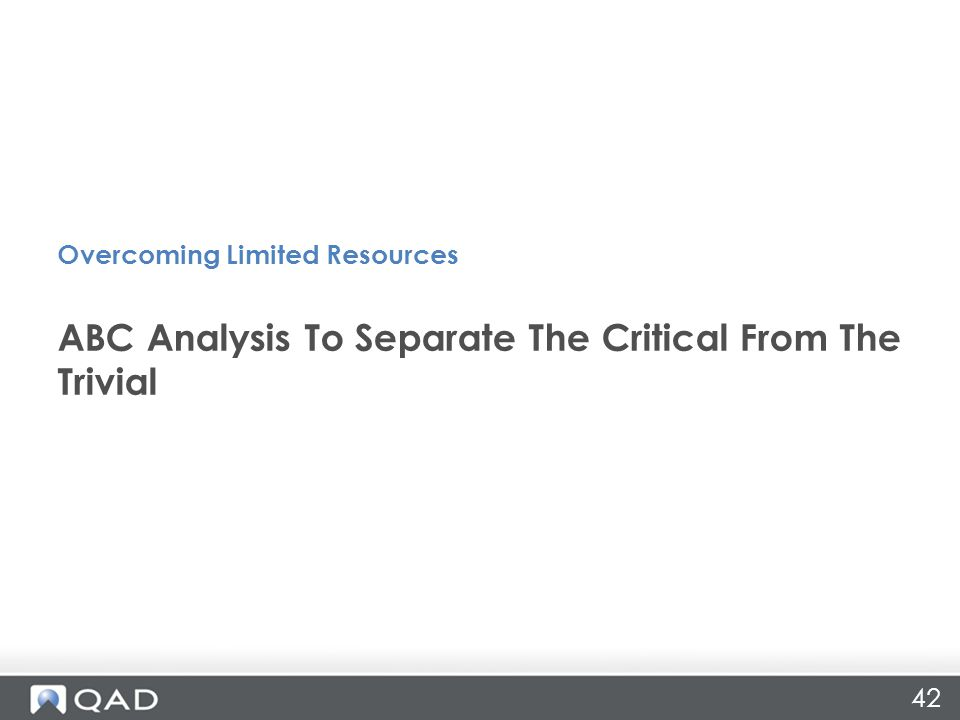 42 ABC Analysis To Separate The Critical From The Trivial Overcoming Limited Resources