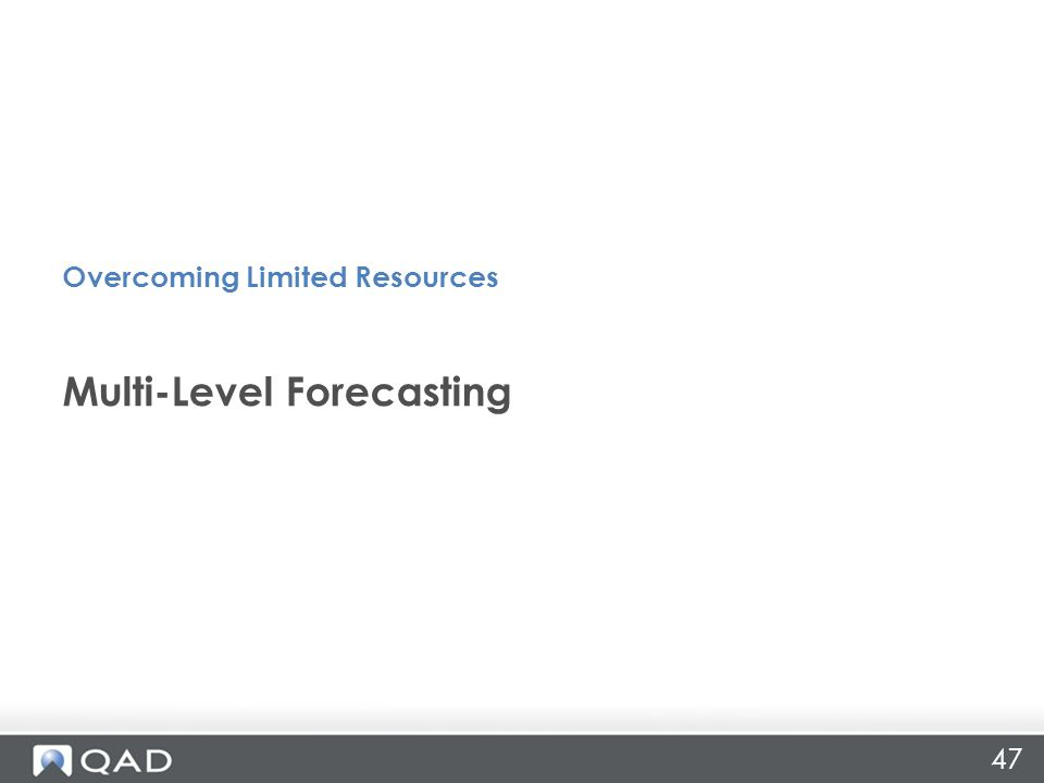 47 Multi-Level Forecasting Overcoming Limited Resources