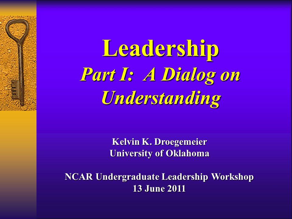Leadership Part I: A Dialog on Understanding Kelvin K.