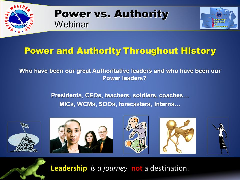 Power and Authority Throughout History Who have been our great Authoritative leaders and who have been our Power leaders.