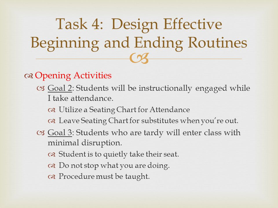   Opening Activities  Goal 2: Students will be instructionally engaged while I take attendance.  Utilize a Seating Chart for Attendance  Leave Se
