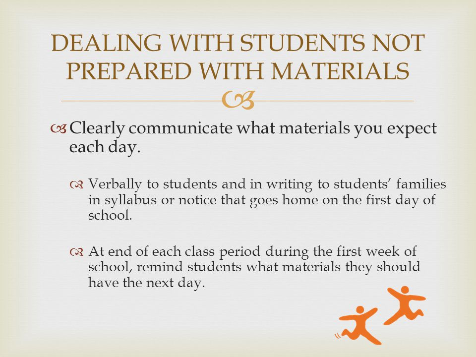   Clearly communicate what materials you expect each day.