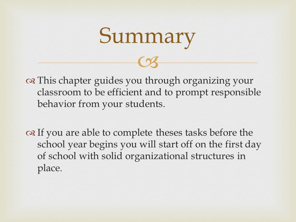   This chapter guides you through organizing your classroom to be efficient and to prompt responsible behavior from your students.