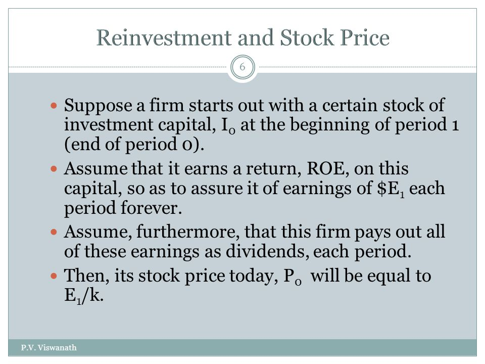 P.V. Viswanath 6 Suppose a firm starts out with a certain stock of investment capital, I 0 at the beginning of period 1 (end of period 0). Assume that