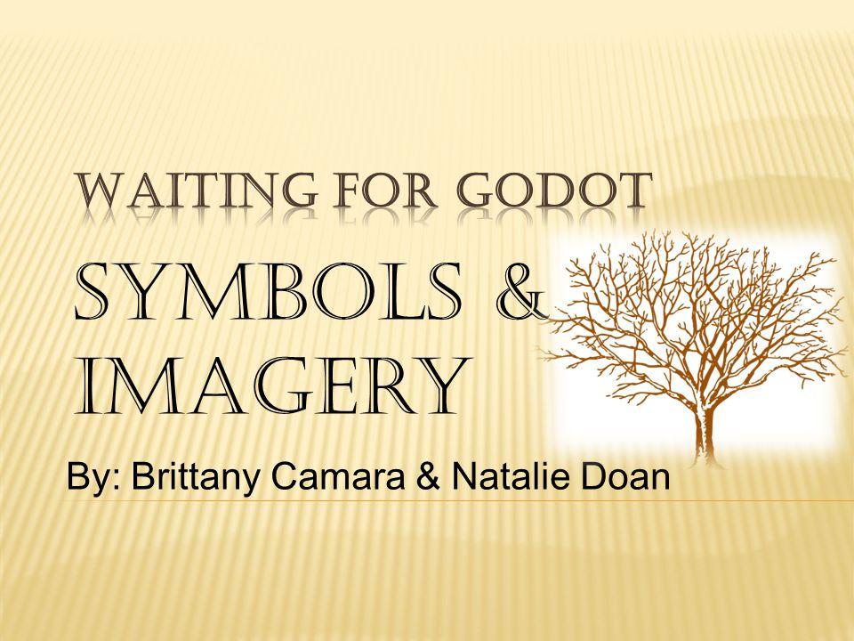 Symbols & Imagery By: Brittany Camara & Natalie Doan