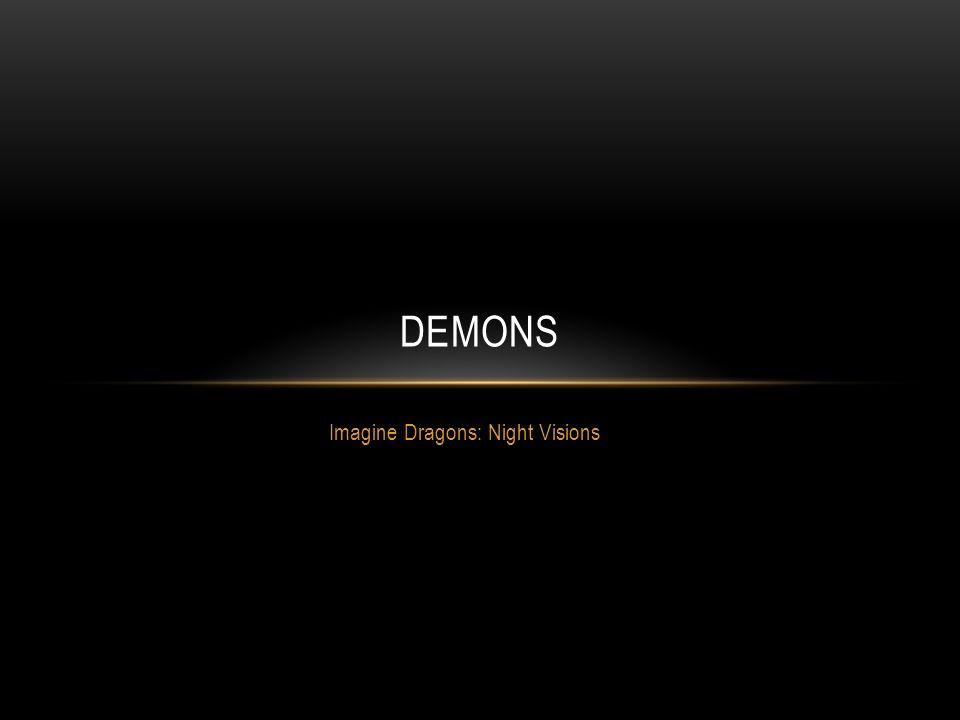 Imagine Dragons: Night Visions DEMONS