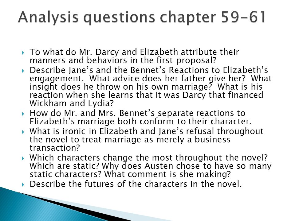  To what do Mr. Darcy and Elizabeth attribute their manners and behaviors in the first proposal?  Describe Jane's and the Bennet's Reactions to Eliz