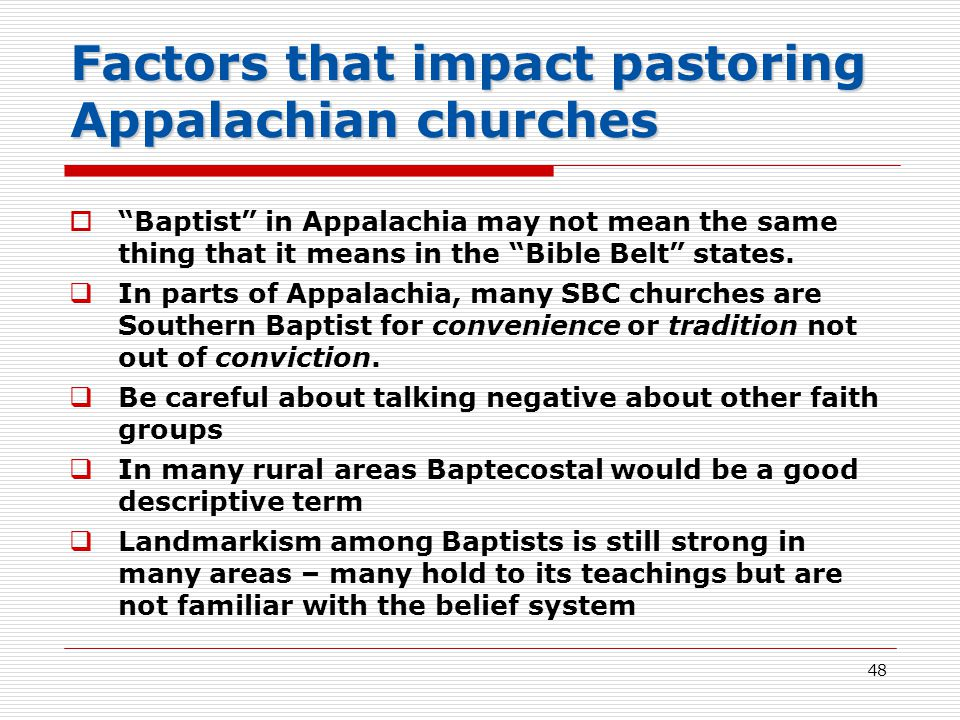 Factors that impact pastoring Appalachian churches  Baptist in Appalachia may not mean the same thing that it means in the Bible Belt states.