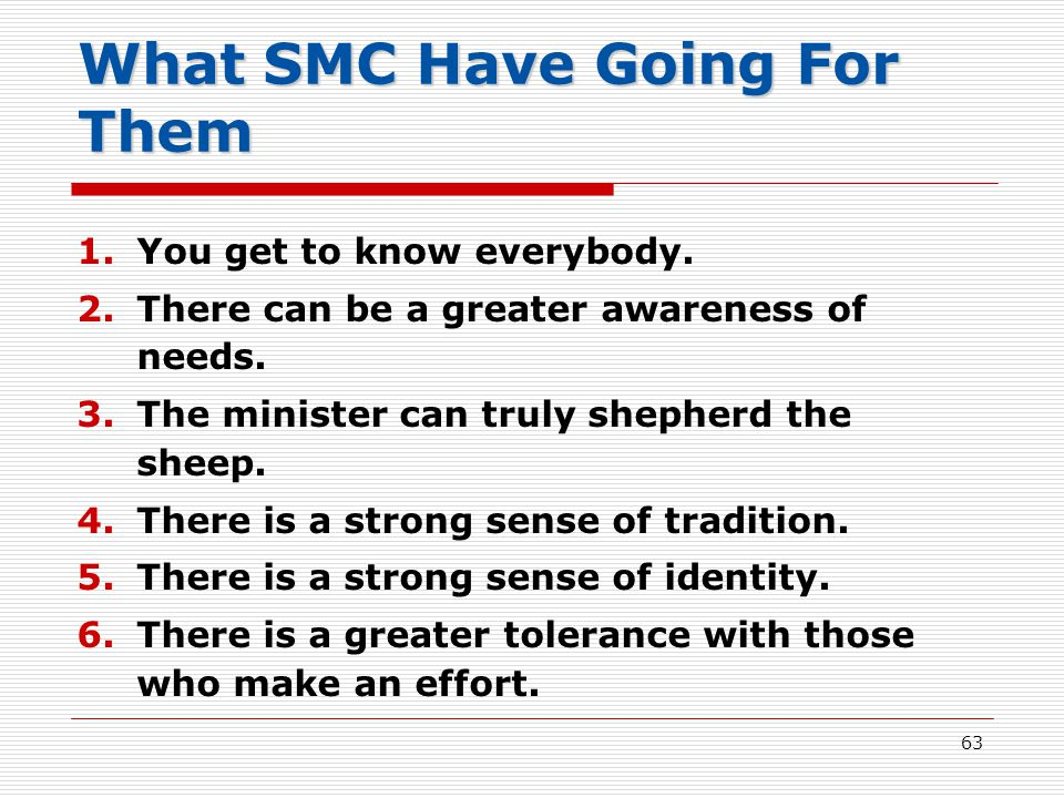 What SMC Have Going For Them 1.You get to know everybody.