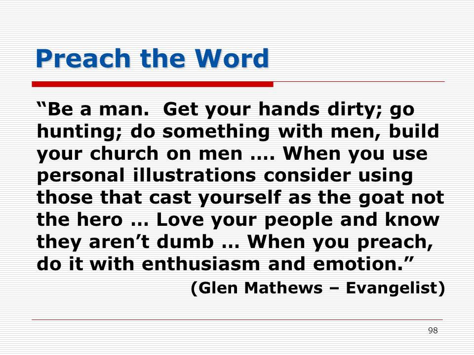 Preach the Word Be a man.