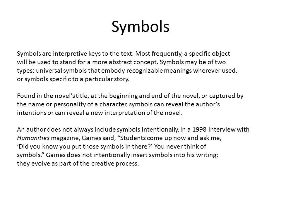 Symbols Symbols are interpretive keys to the text.
