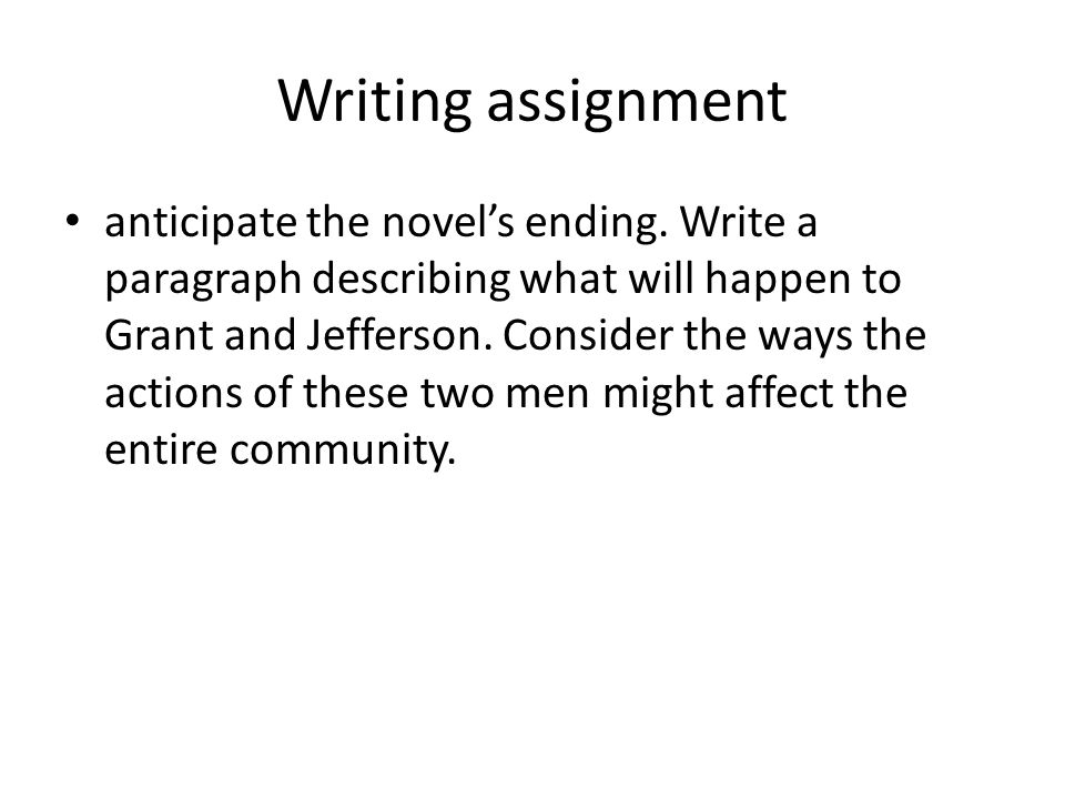 Writing assignment anticipate the novel's ending.