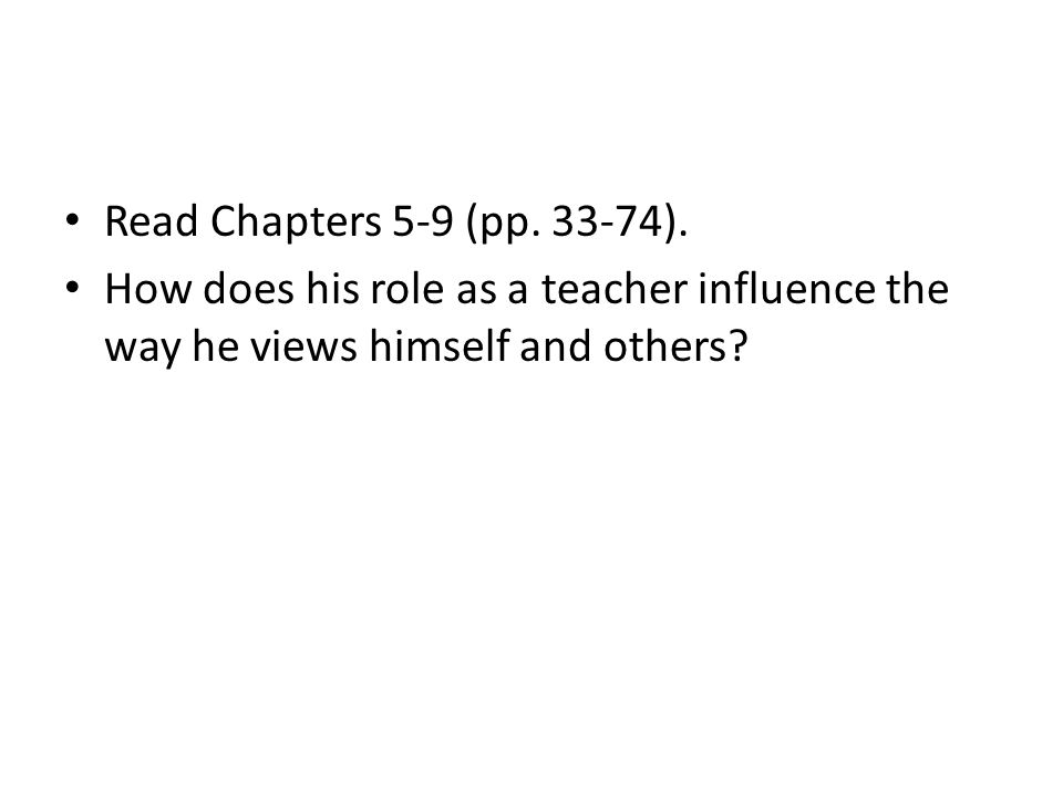 Read Chapters 5-9 (pp.33-74).