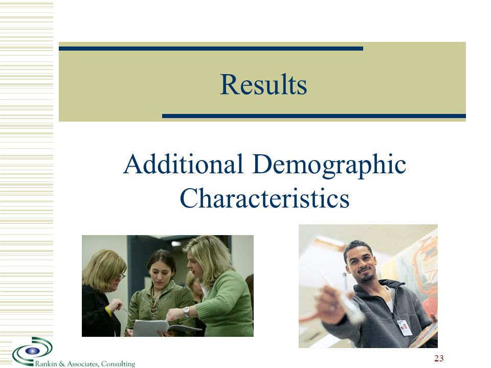 Results Additional Demographic Characteristics 23