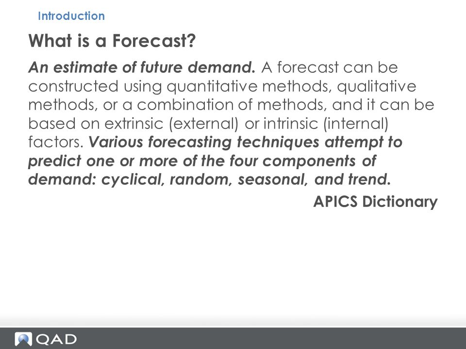 An estimate of future demand.