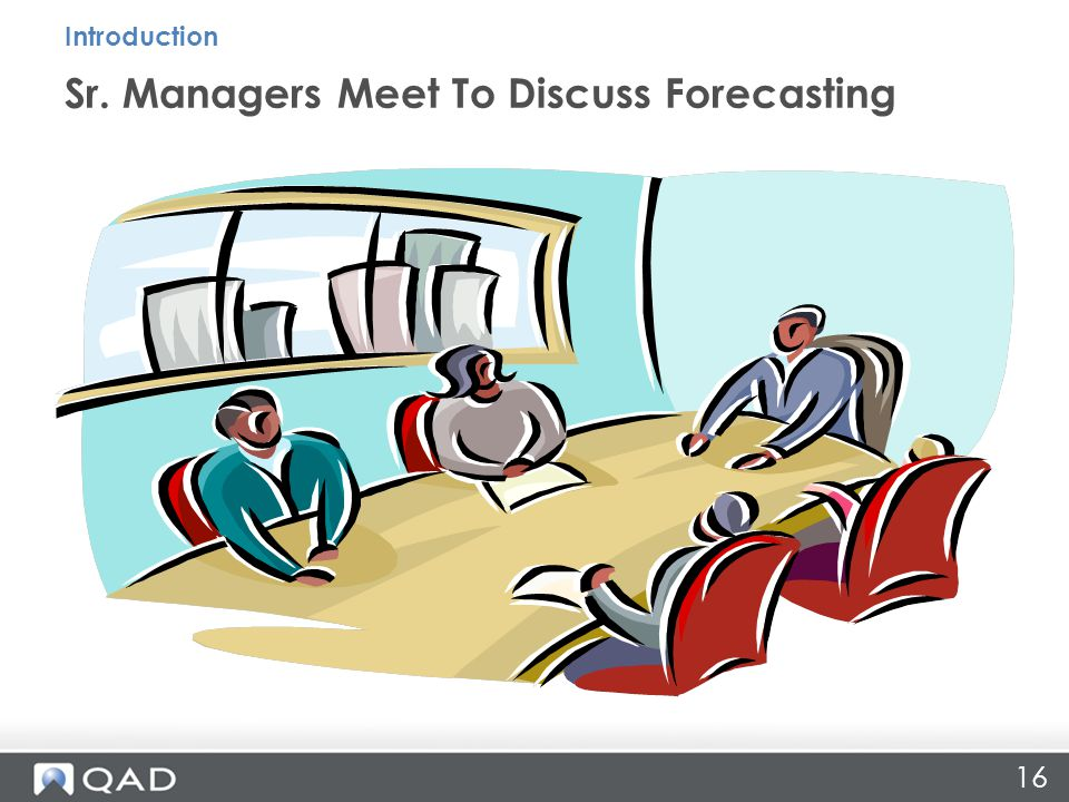 16 Sr. Managers Meet To Discuss Forecasting Introduction